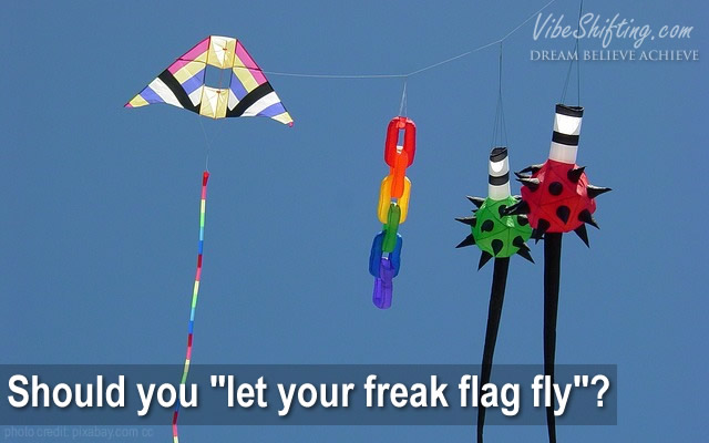 Should You Let Your Freak Flag Fly?