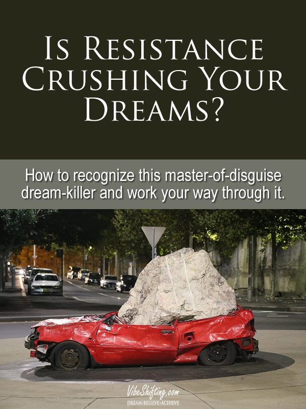 Is Resistance Crushing Your Dreams? - Pinterest pin