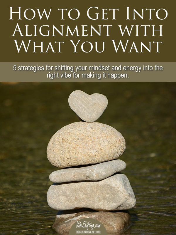 How to get into alignment with what you want - Pinterest pin