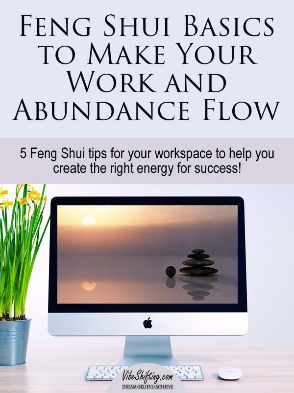 Feng Shui Basics to Make Your Work and Abundance Flow - Pinterest pin