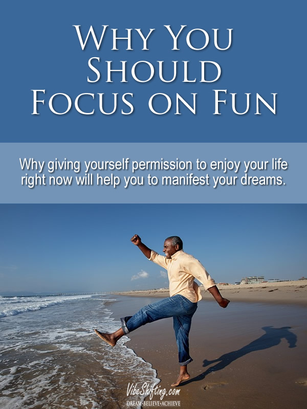 Why You Should Focus on Fun - Pinterest pin