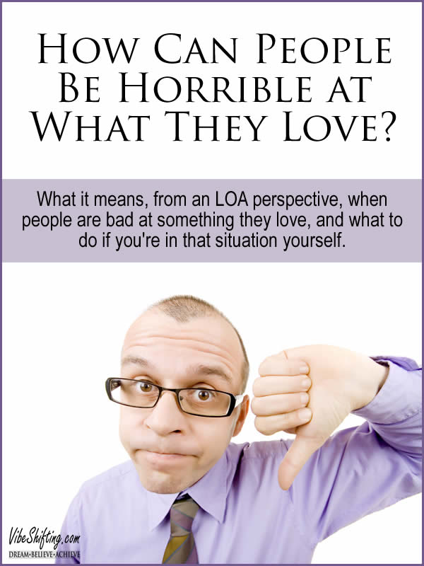 How Can People Be Horrible at What They Love - Pinterest Pin