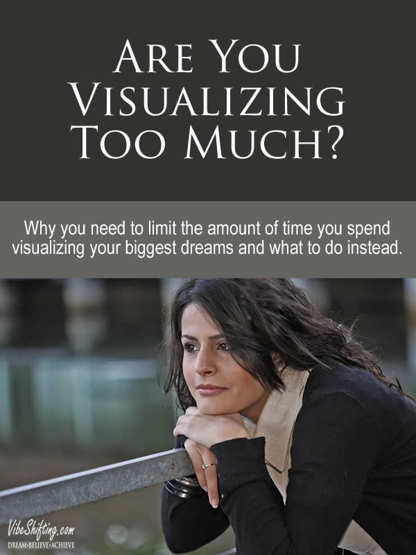 Are You Visualizing Too Much - Pinterest pin