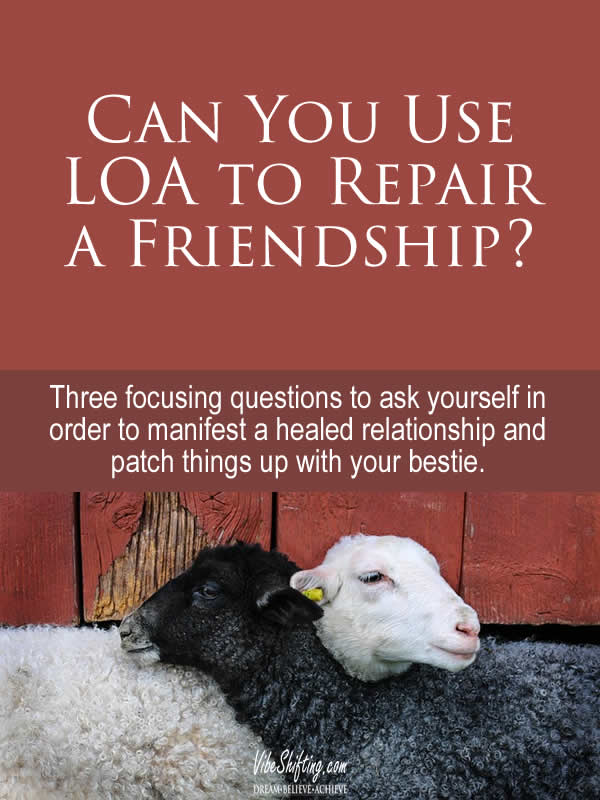 Can You Use LOA to Repair a Friendship - Pinterest pin