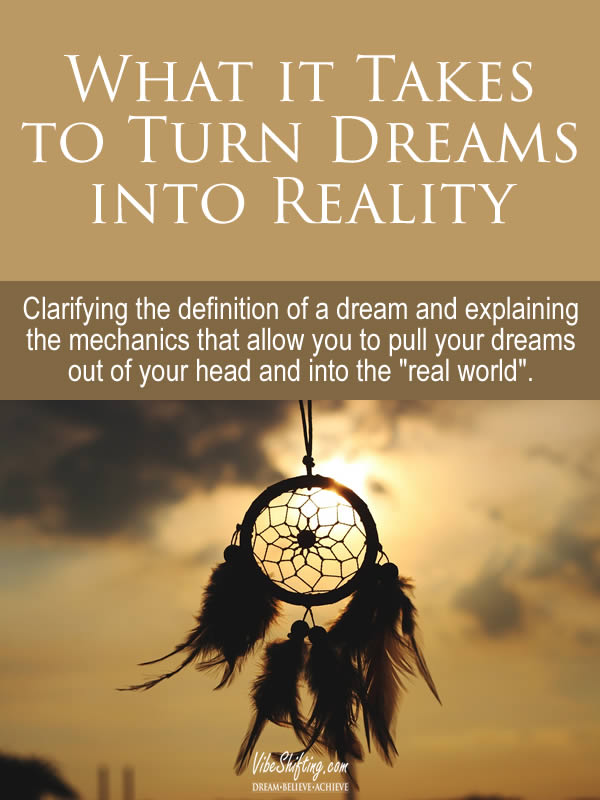 What it Takes to Turn Dreams into Reality - Pinterest pin