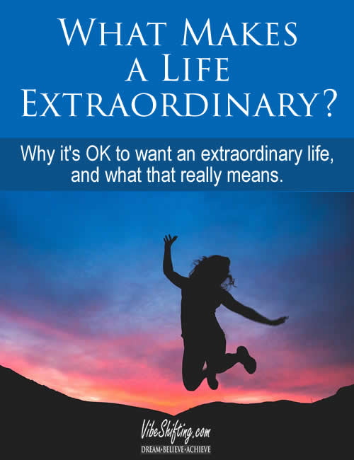 What Makes a Life Extraordinary - Pinterest pin
