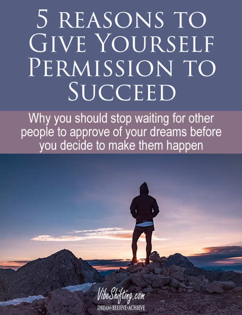 5 Reasons to Give Yourself Permission to Succeed - Pinterest Pin