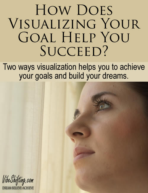How Does Visualizing Your Goal Help You Succeed? - Pinterest pin