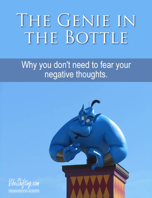The Genie in the Bottle - why you don't need to fear your negative thoughts