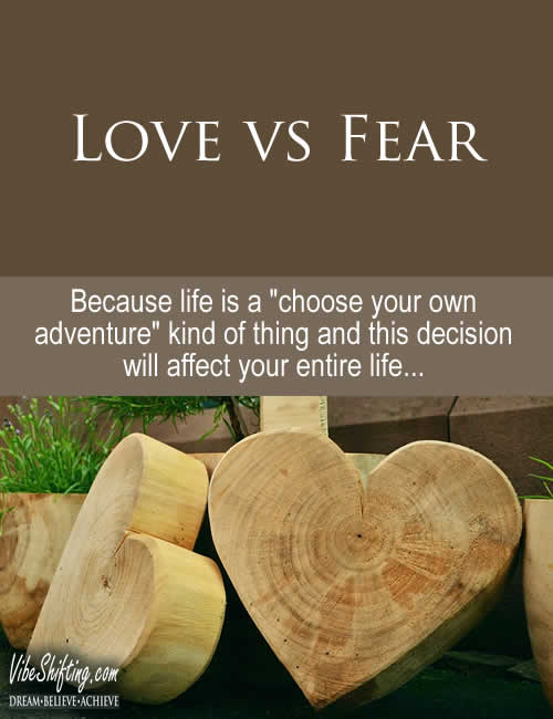 Love vs Fear - this is the biggest decision of your entire life