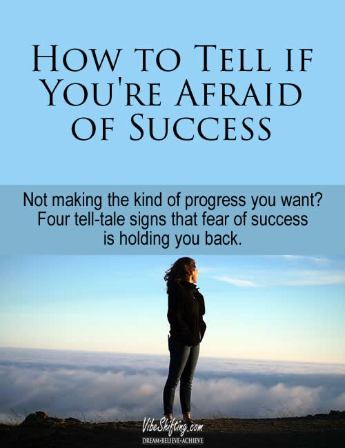 Four tell-tale signs that you're afraid of success