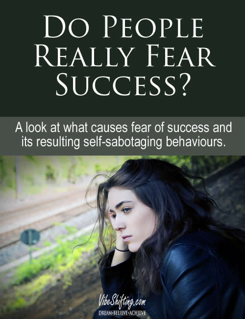What causes people to fear success?