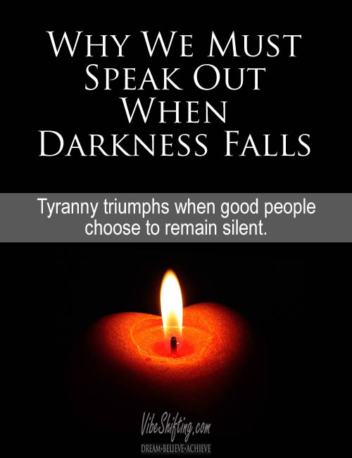 Why We Must Speak Out When Darkness Falls - Pinterest