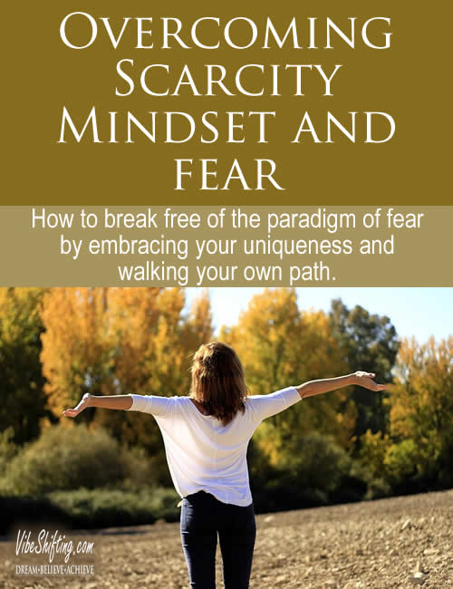 Overcoming Scarcity Mindset by breaking free of the Paradigm of Fear
