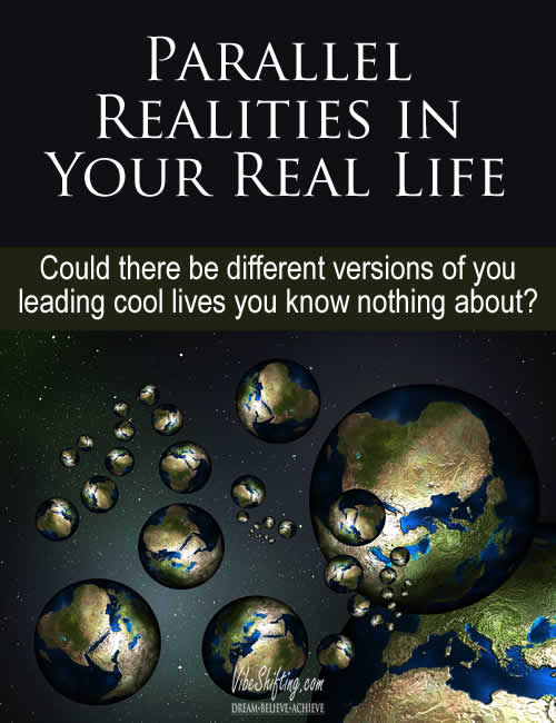 Are there versions of you in parallel realities that are living really awesome lives?
