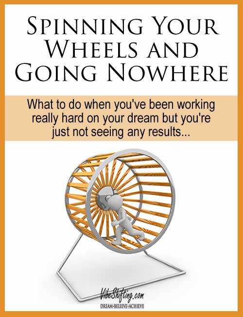 What to do when it feels like you're spinning your wheels and going nowhere