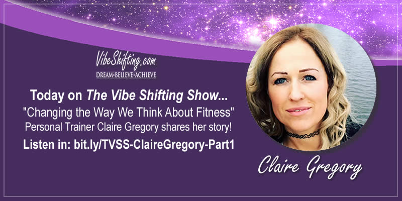The Vibe Shifting Show Interviews Claire Gregory - Part 1