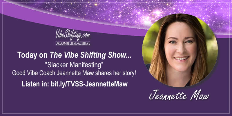 The Vibe Shifting Show Interviews Jeannette Maw