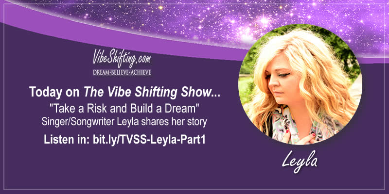 The Vibe Shifting Show Interviews Leyla - Part 1