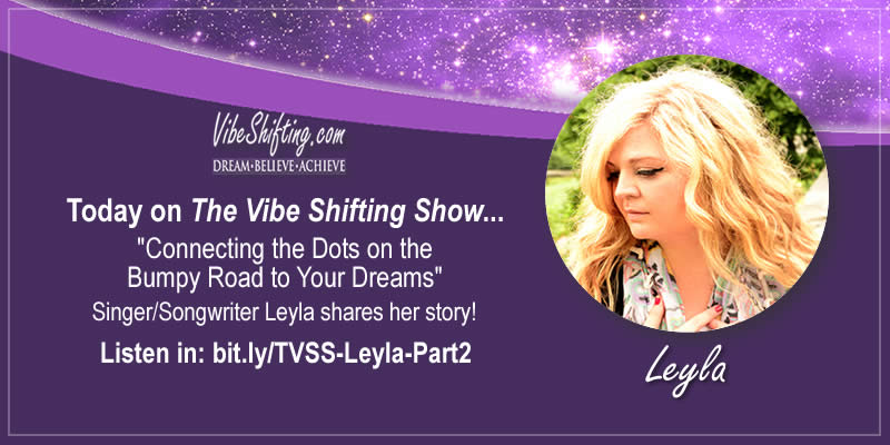The Vibe Shifting Show Interviews Leyla - Part 2