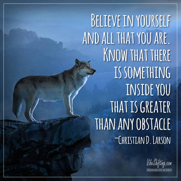 Image quote - believe in yourself and all that you are