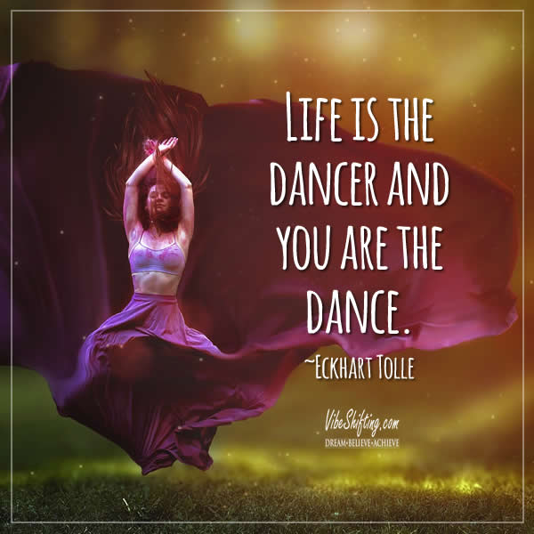 Quote - Life is the dance and you are the dance