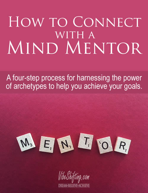 A four-step process to help you connect with your Mind Mentor