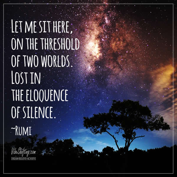 Rumi quote - Let me sit here in silence, on starry background